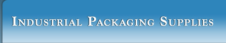 Industrial Packaging Supplies.